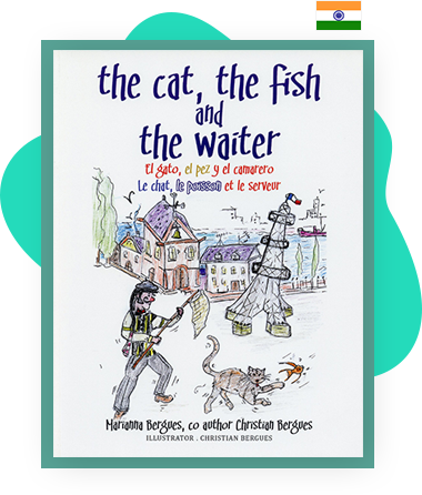 The cat the fish and the waiter (English, Hindi and French Edition) – (A Children's Book)